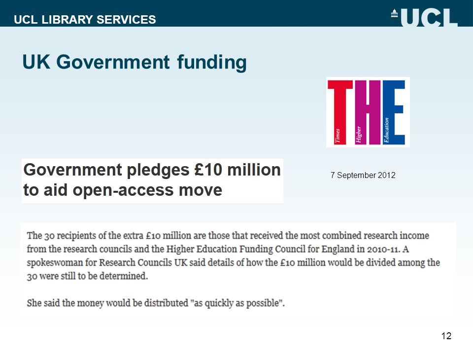 UCL LIBRARY SERVICES UK Government funding 12 7 September 2012