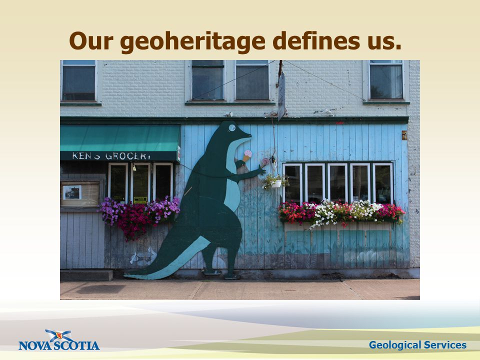 Geological Services Our geoheritage defines us.