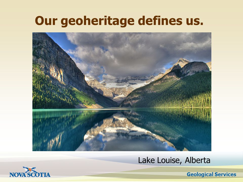 Geological Services Our geoheritage defines us. Lake Louise, Alberta