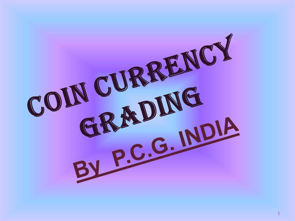 1 COIN CURRENCY GRADING By P.C.G. INDIA