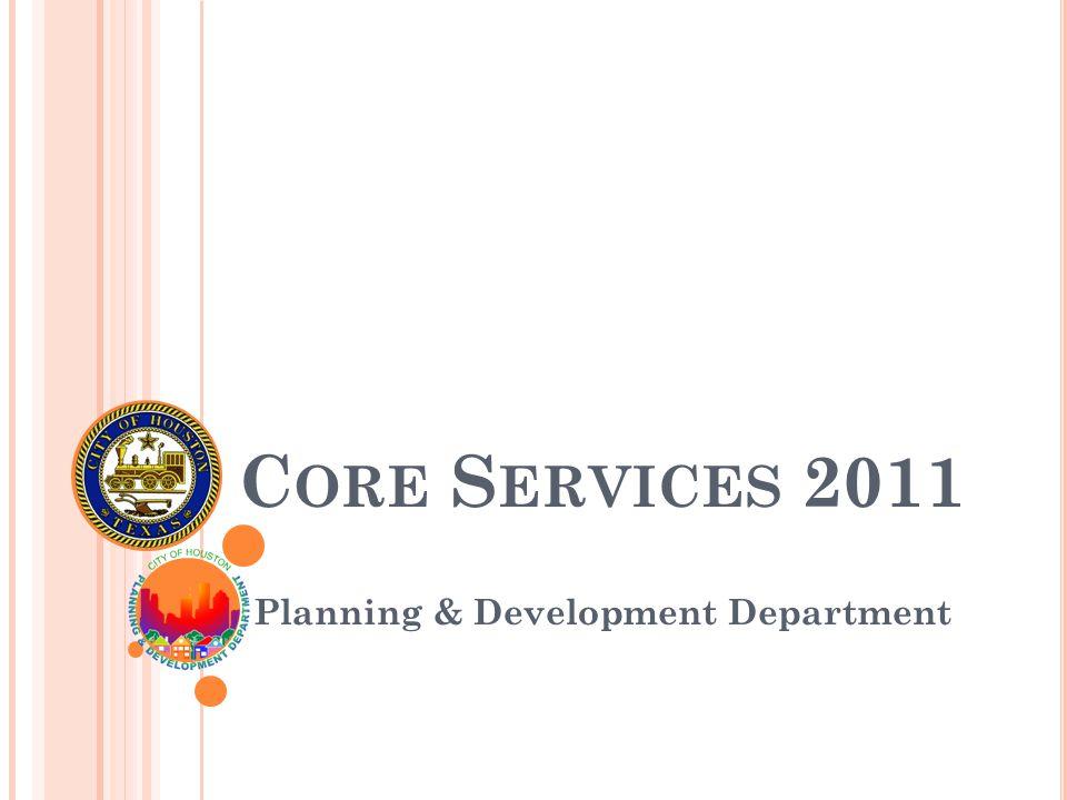 C ORE S ERVICES 2011 Planning & Development Department