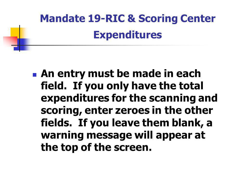 Mandate 19-RIC & Scoring Center Expenditures An entry must be made in each field.