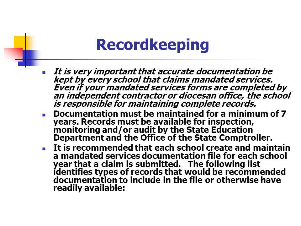 Recordkeeping It is very important that accurate documentation be kept by every school that claims mandated services.