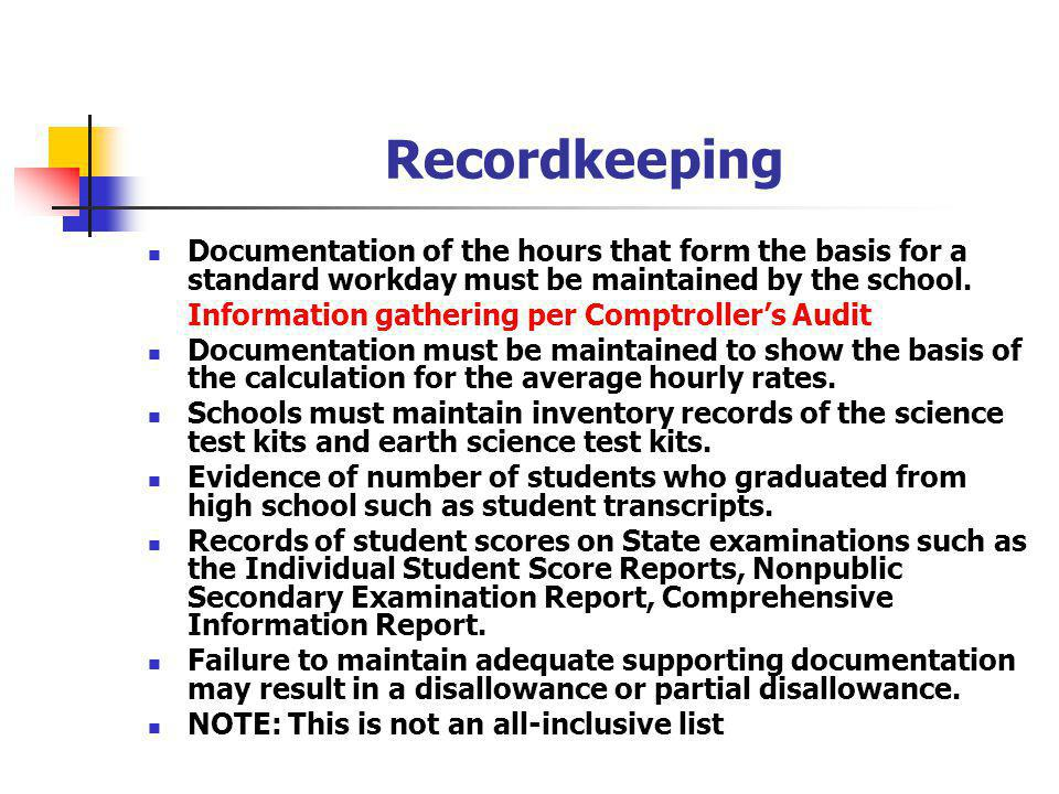 Recordkeeping Documentation of the hours that form the basis for a standard workday must be maintained by the school.