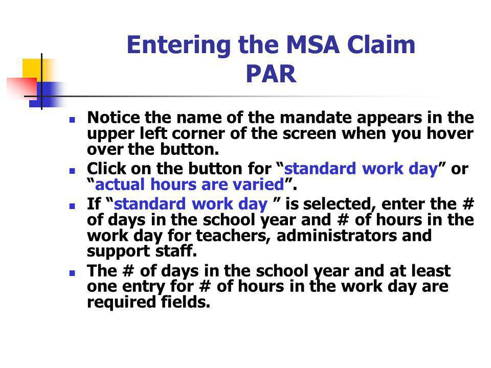 Entering the MSA Claim PAR Notice the name of the mandate appears in the upper left corner of the screen when you hover over the button.