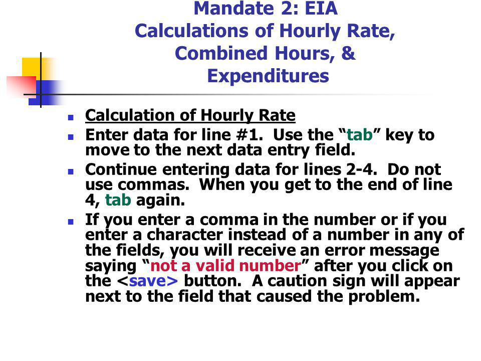 Mandate 2: EIA Calculations of Hourly Rate, Combined Hours, & Expenditures Calculation of Hourly Rate Enter data for line #1.