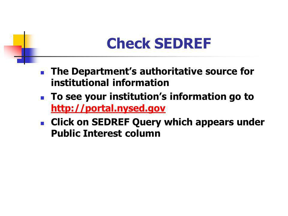 Check SEDREF The Departments authoritative source for institutional information To see your institutions information go to http://portal.nysed.gov http://portal.nysed.gov Click on SEDREF Query which appears under Public Interest column