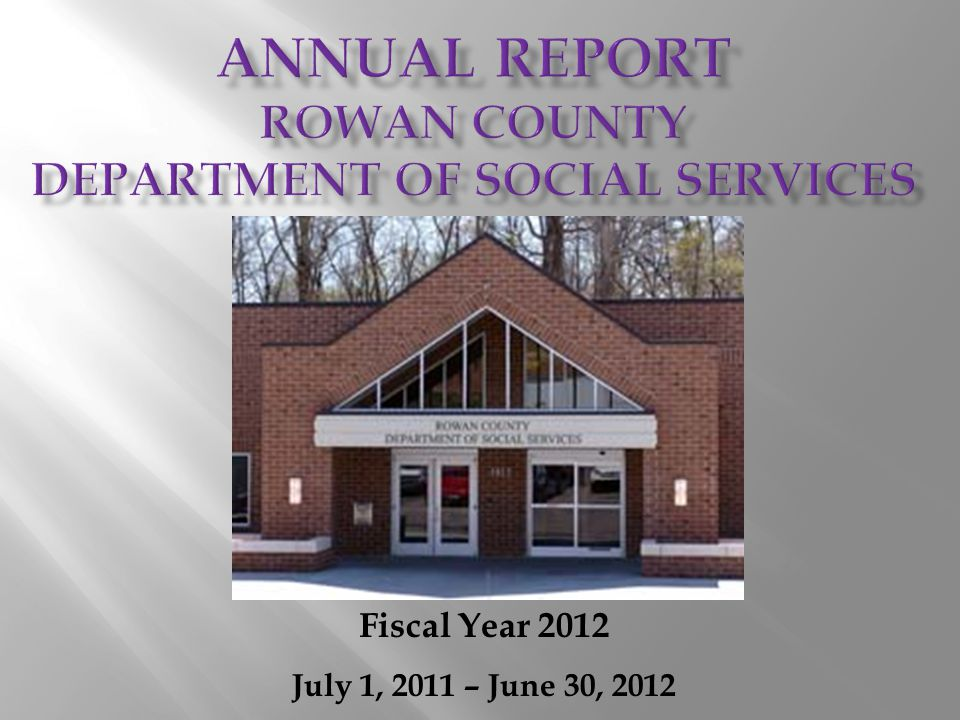 $10,165,924 was collected on behalf of Rowan County children in FY 2012 An additional $336,735 was saved in medical costs, paid by absent parents or insurance rather than Medicaid Paternity was established for 216 children