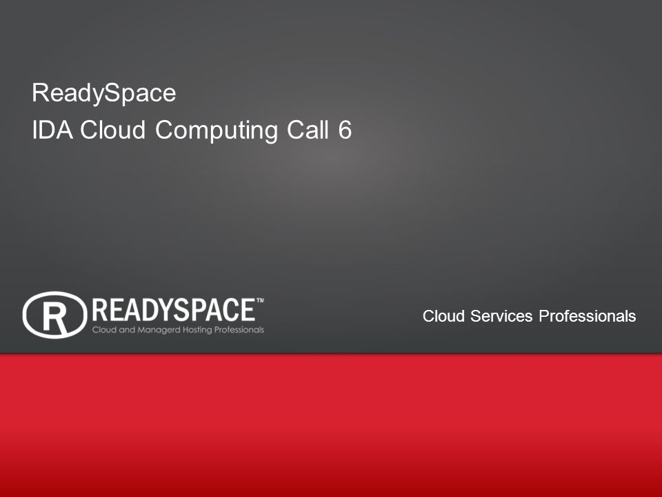 1 Cloud Services Professionals ReadySpace IDA Cloud Computing Call 6