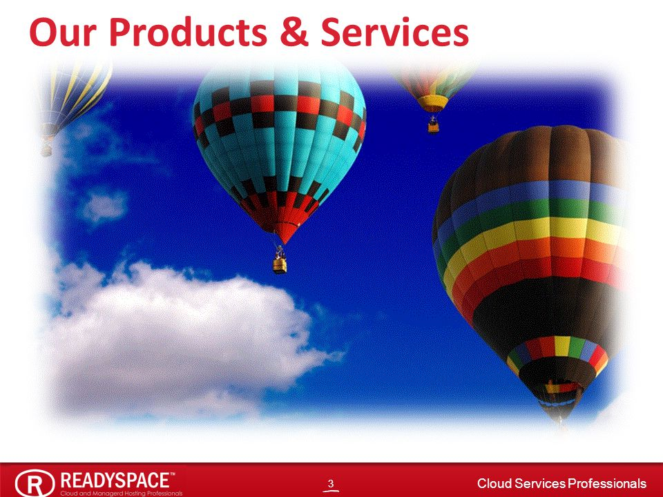 3 Cloud Services Professionals Our Products & Services