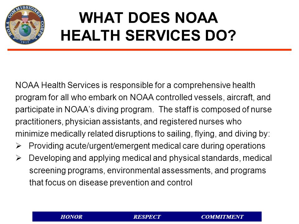 RESPECTHONORCOMMITMENT WHAT DOES NOAA HEALTH SERVICES DO.