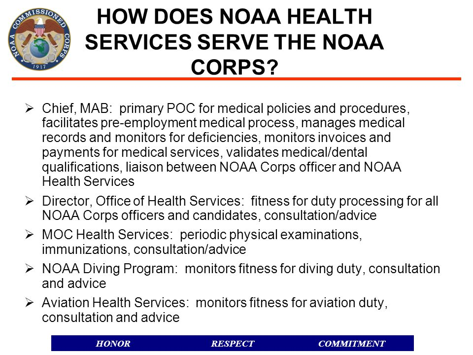 RESPECTHONORCOMMITMENT HOW DOES NOAA HEALTH SERVICES SERVE THE NOAA CORPS.
