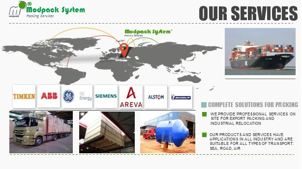 Modpack System Packing Services COMPLETE SOLUTIONS FOR PACKING WE PROVIDE PROFESSIONAL SERVICES ON SITE FOR EXPORT PACKING AND INDUSTRIAL RELOCATION O