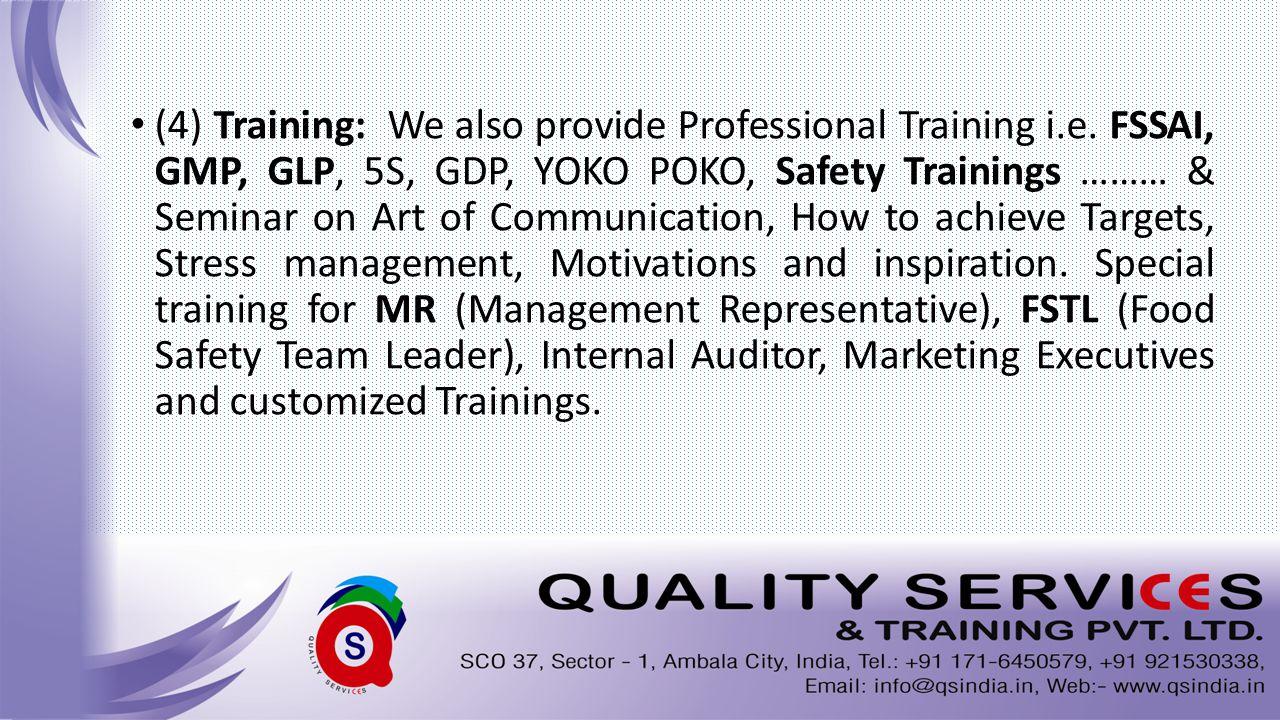 (4) Training: We also provide Professional Training i.e.
