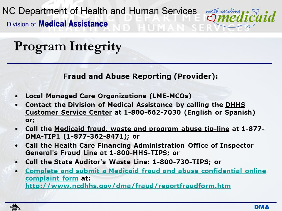 NC Department of Health and Human Services DMA Program Integrity Fraud and Abuse Reporting (Provider): Local Managed Care Organizations (LME-MCOs) Con