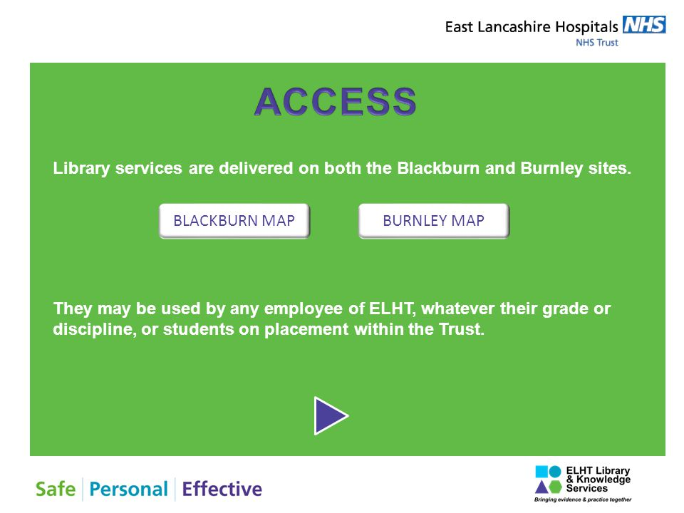 Library services are delivered on both the Blackburn and Burnley sites.