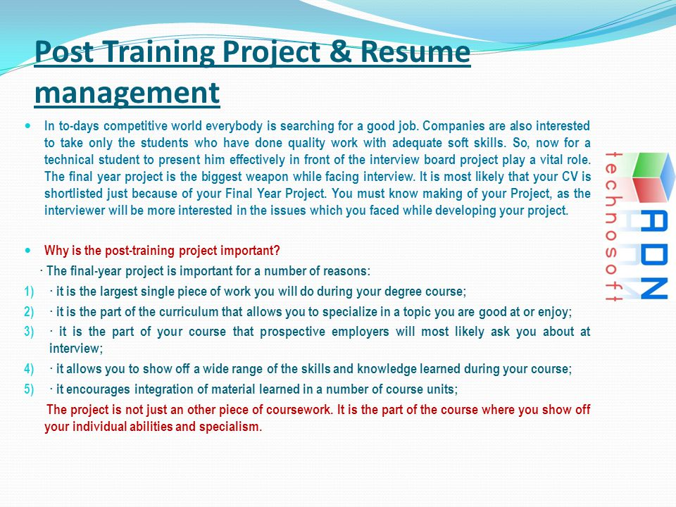 Post Training Project & Resume management In to-days competitive world everybody is searching for a good job. Companies are also interested to take on