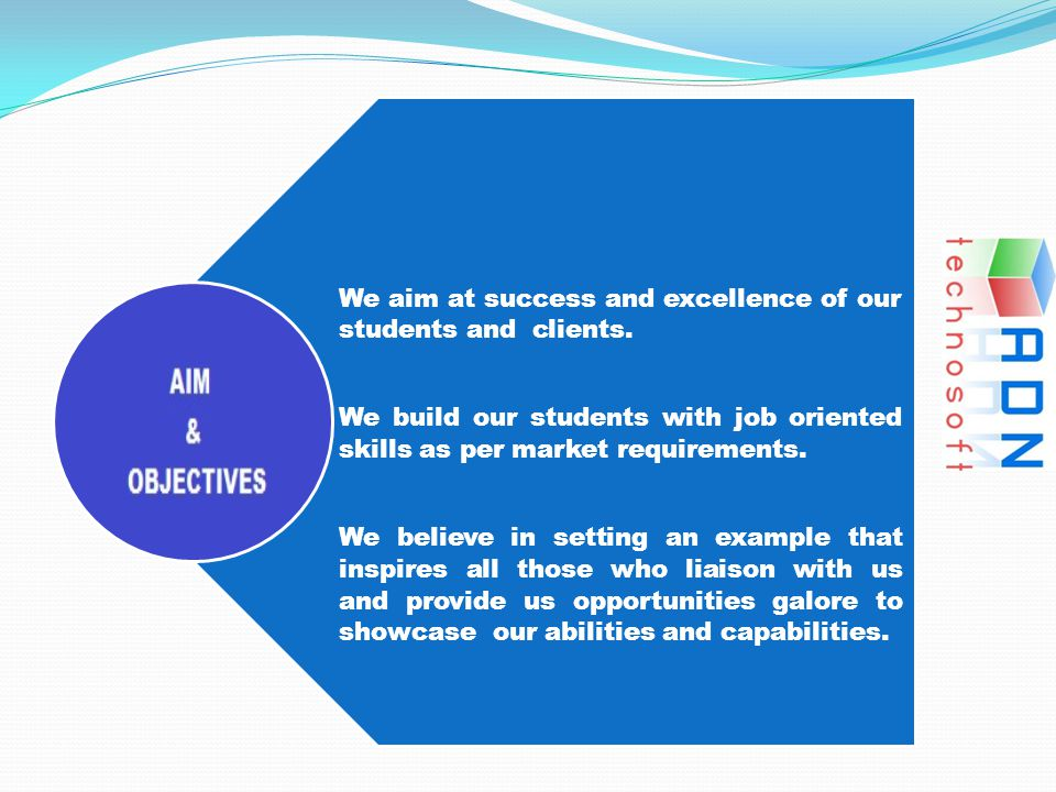 We aim at success and excellence of our students and clients.