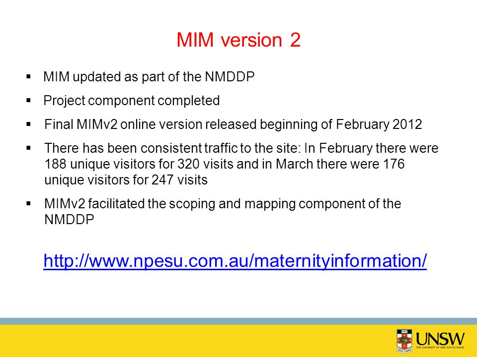 MIM version 2 MIM updated as part of the NMDDP Project component completed Final MIMv2 online version released beginning of February 2012 There has be