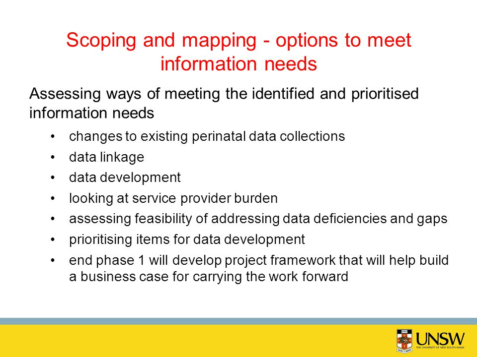 Scoping and mapping - options to meet information needs Assessing ways of meeting the identified and prioritised information needs changes to existing