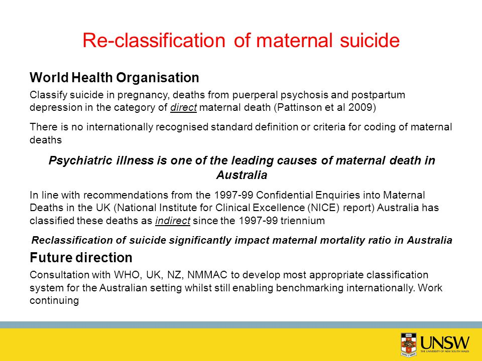 Re-classification of maternal suicide World Health Organisation Classify suicide in pregnancy, deaths from puerperal psychosis and postpartum depressi