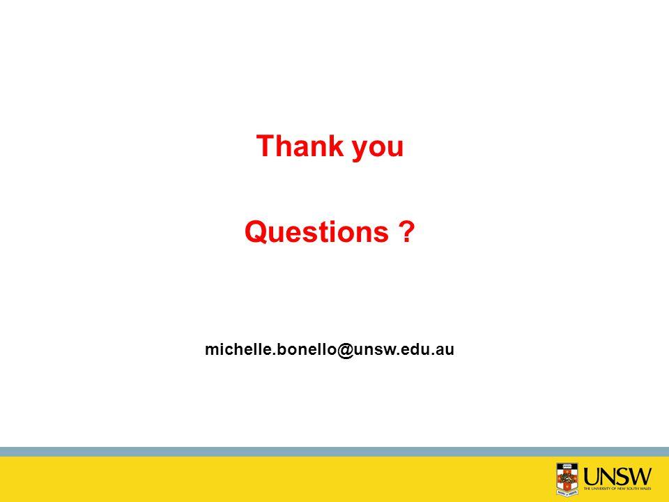 Thank you Questions ? michelle.bonello@unsw.edu.au