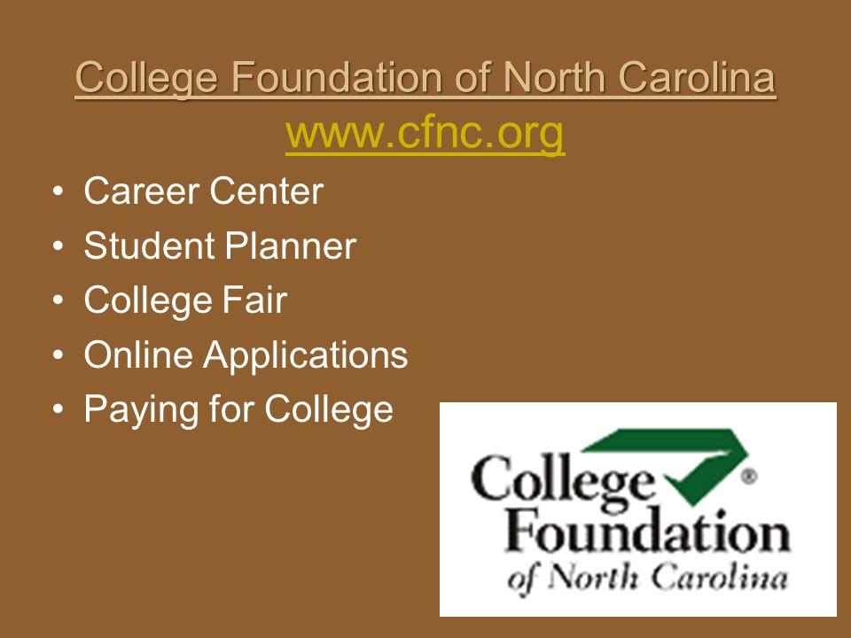 College Foundation of North Carolina College Foundation of North Carolina www.cfnc.org www.cfnc.org Career Center Student Planner College Fair Online