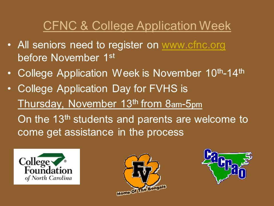 CFNC & College Application Week All seniors need to register on www.cfnc.org before November 1 stwww.cfnc.org College Application Week is November 10