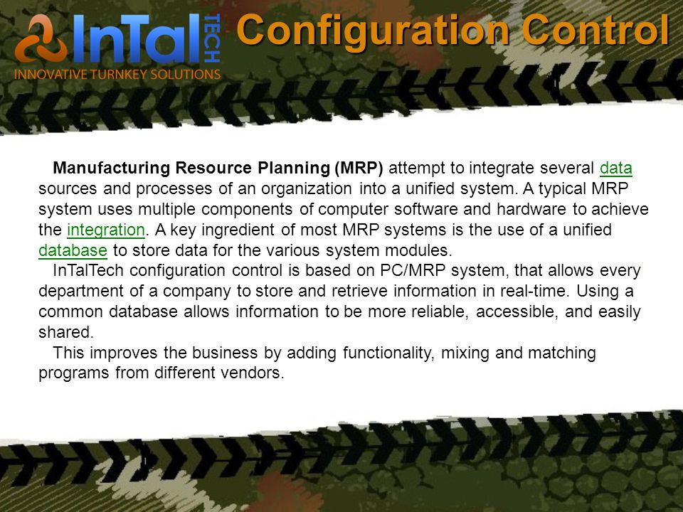 Configuration Control Manufacturing Resource Planning (MRP) attempt to integrate several data sources and processes of an organization into a unified