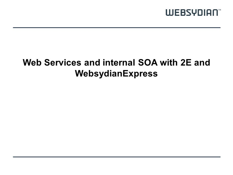 Web Services and internal SOA with 2E and WebsydianExpress