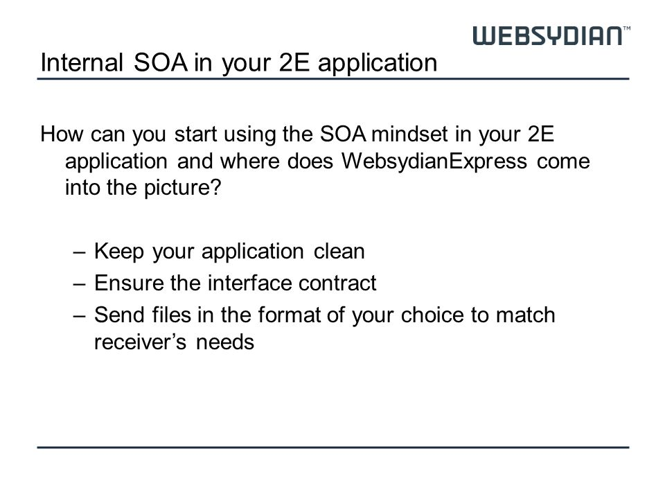 Internal SOA in your 2E application How can you start using the SOA mindset in your 2E application and where does WebsydianExpress come into the picture.
