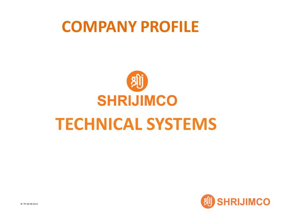BY PS 06/06/2013 COMPANY PROFILE TECHNICAL SYSTEMS