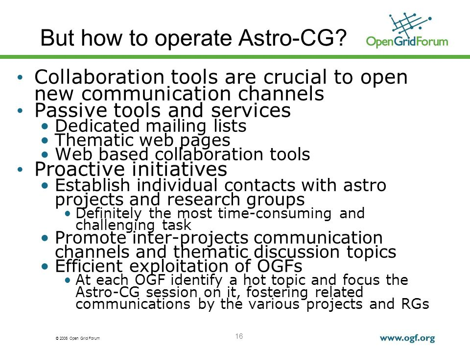 © 2006 Open Grid Forum 16 But how to operate Astro-CG.