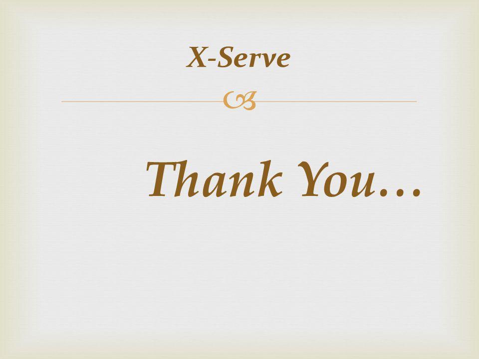 Thank You… X-Serve