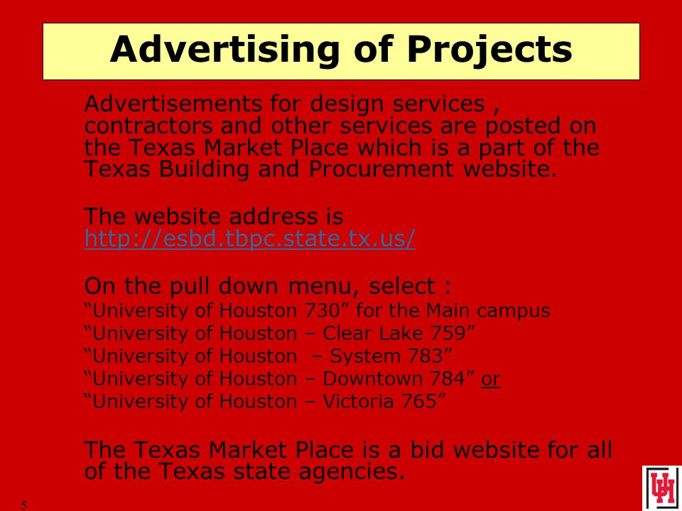 5 Advertising of Projects Advertisements for design services, contractors and other services are posted on the Texas Market Place which is a part of the Texas Building and Procurement website.