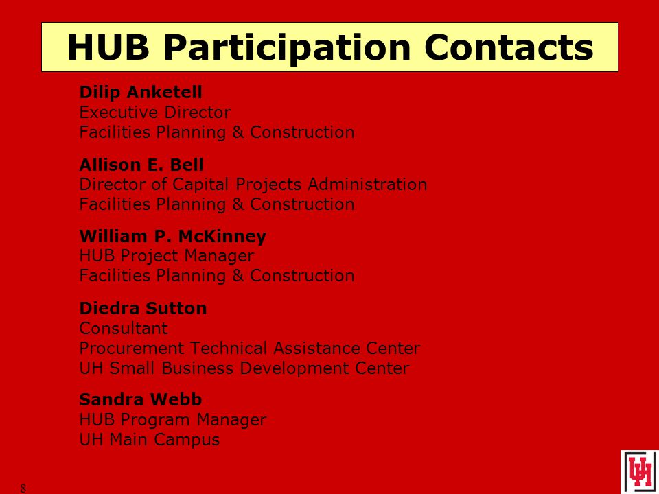 8 HUB Participation Contacts Dilip Anketell Executive Director Facilities Planning & Construction Allison E.