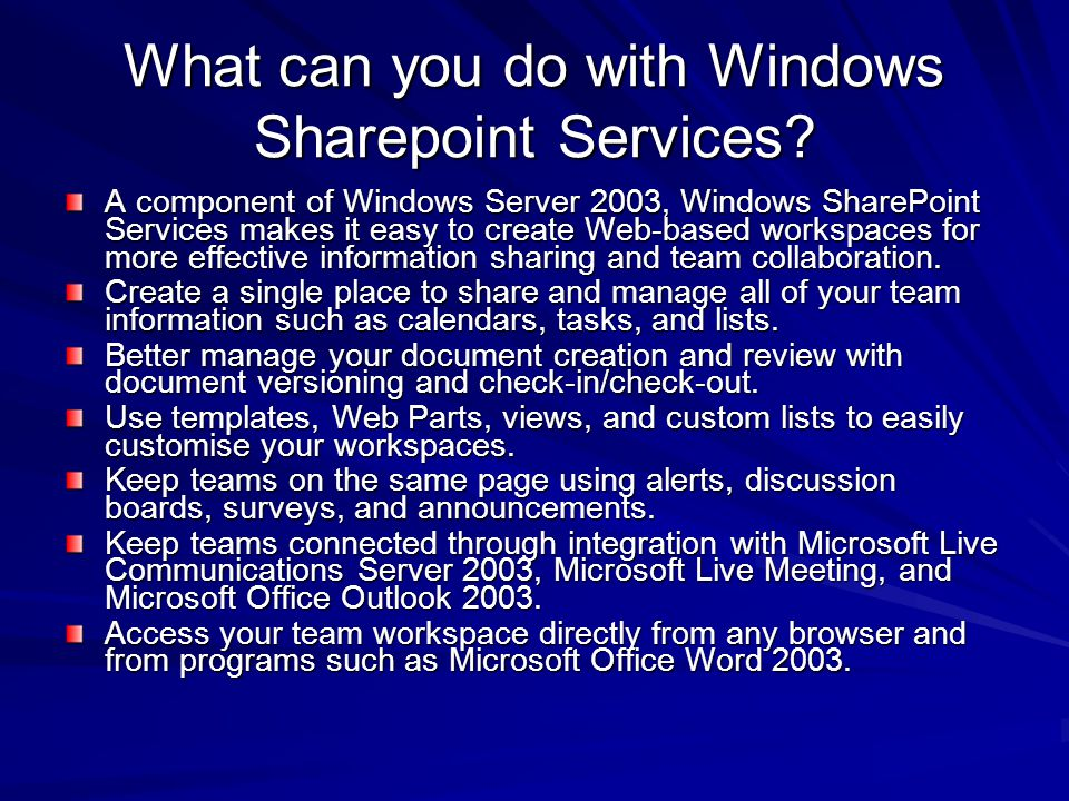 What can you do with Windows Sharepoint Services.