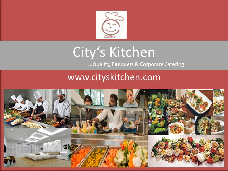 Citys Kitchen...Quality, Banquets & Corporate Catering www.cityskitchen.com