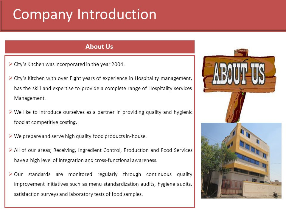 Company Introduction About Us Citys Kitchen was incorporated in the year 2004. Citys Kitchen with over Eight years of experience in Hospitality manage