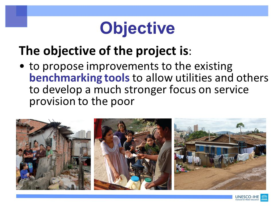 Objective The objective of the project is : to propose improvements to the existing benchmarking tools to allow utilities and others to develop a much stronger focus on service provision to the poor