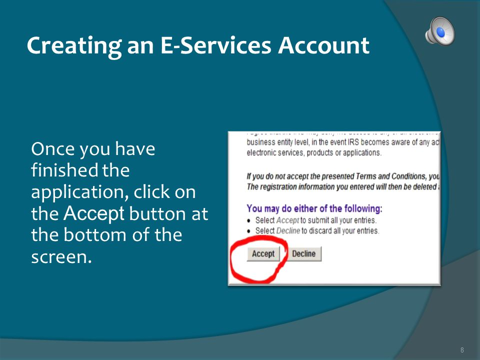 8 Creating an E-Services Account Once you have finished the application, click on the Accept button at the bottom of the screen.