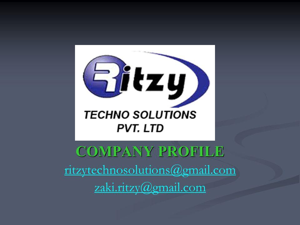 COMPANY PROFILE ritzytechnosolutions@gmail.com zaki.ritzy@gmail.com