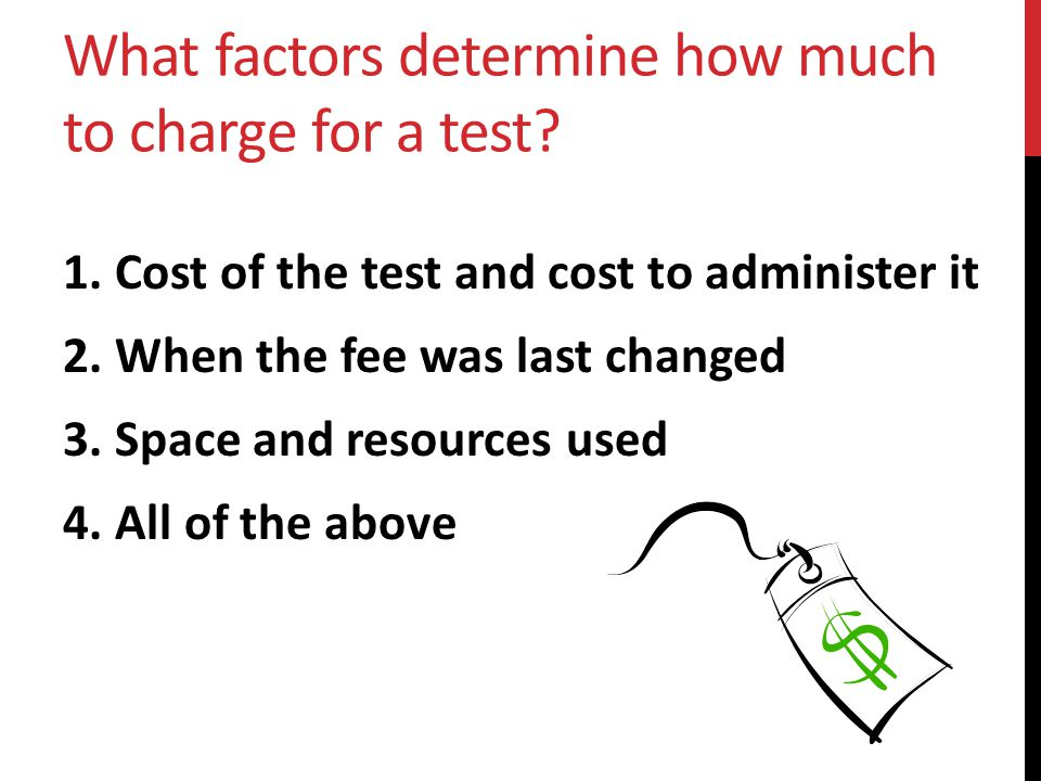 What factors determine how much to charge for a test.