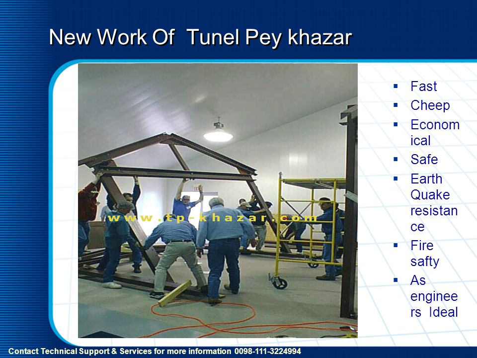 New Work Of Tunel Pey khazar Fast Cheep Econom ical Safe Earth Quake resistan ce Fire safty As enginee rs Ideal Contact Technical Support & Services for more information 0098-111-3224994
