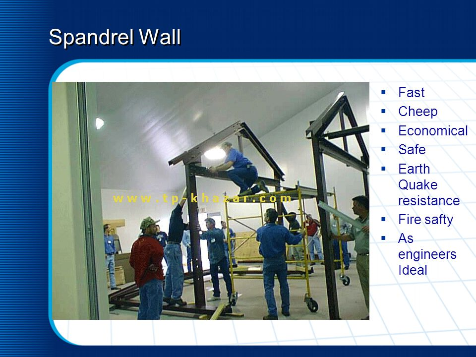 Spandrel Wall Fast Cheep Economical Safe Earth Quake resistance Fire safty As engineers Ideal