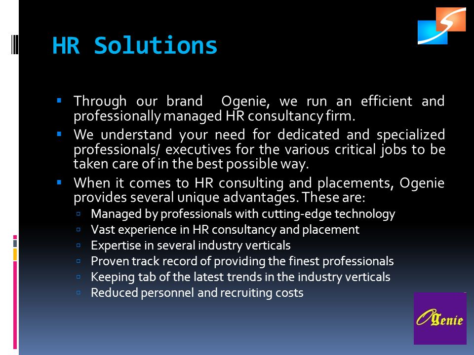 HR Solutions Through our brand Ogenie, we run an efficient and professionally managed HR consultancy firm.
