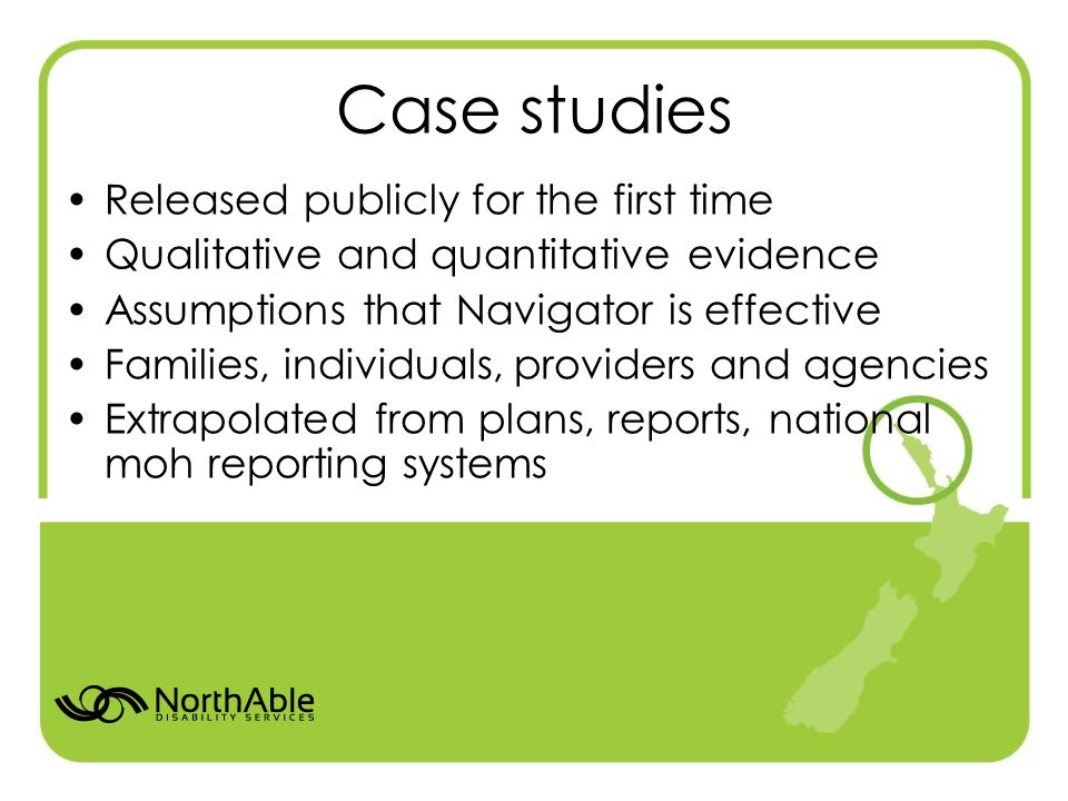 Case studies Released publicly for the first time Qualitative and quantitative evidence Assumptions that Navigator is effective Families, individuals,