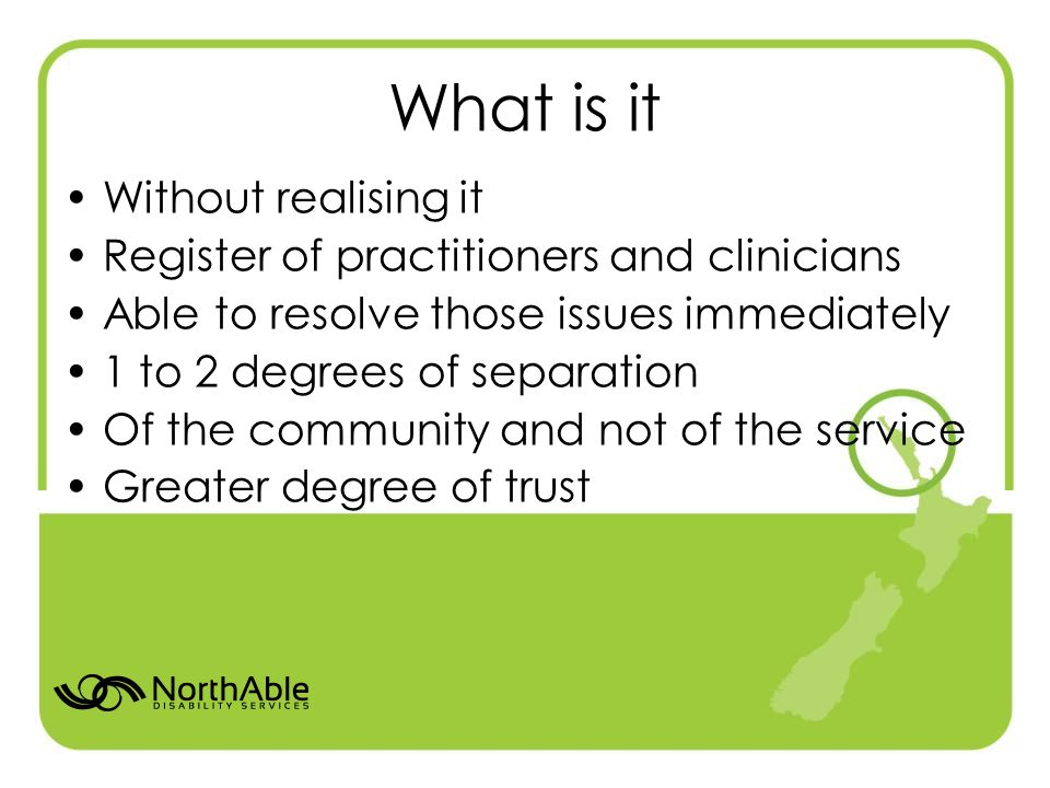 What is it Without realising it Register of practitioners and clinicians Able to resolve those issues immediately 1 to 2 degrees of separation Of the