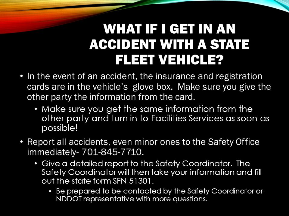 WHAT IF I GET IN AN ACCIDENT WITH A STATE FLEET VEHICLE.