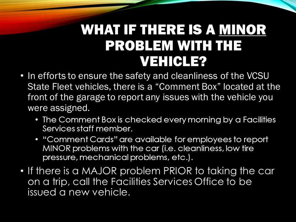 WHAT IF THERE IS A MINOR PROBLEM WITH THE VEHICLE.